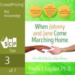 When Johnny and Jane Come Marching Home:How All of Us Can Help Veterans