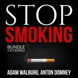 Stop Smoking Bundle, 2 in 1 Bundle: Smoking Solutions, and Smoking and Solutions, Adam Walburg