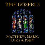 The Gospels: Matthew, Mark, Luke and John, King James Version