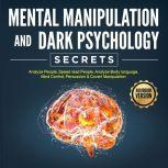 Mental Manipulation And Dark Psychology Secrets Analyze People, Speed read People, Analyze Body language, Mind Control, Persuasion & Covert Manipulation, lionel salvage