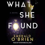 What She Found A Novel, Emerald O'Brien
