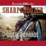 Sharpshooter A Byrnes Family Ranch Western, Dusty Richards