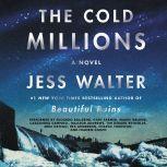 The Cold Millions A Novel, Jess Walter