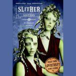 Tales from Lovecraft Middle School #2: The Slither Sisters, Charles Gilman