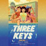 Three Keys, Kelly Yang