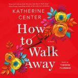 How to Walk Away, Katherine Center
