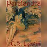 Perelandra, C. S. Lewis