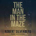 The Man in the Maze, Robert Silverberg