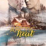 Arctic Heat, Annabeth Albert