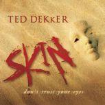 Skin, Ted Dekker