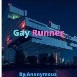 Gay Runner, Anonymous