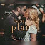 Best Laid Plans A Brother's Best Friend Standalone Romance, L.K. Farlow