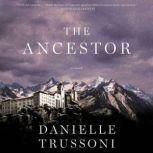 The Ancestor A Novel, Danielle Trussoni