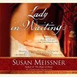Lady in Waiting, Susan Meissner