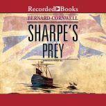 Sharpe's Prey Richard Sharpe and the Expedition to Copenhagen, 1807, Bernard Cornwell
