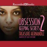 Obsession 2 Keeping Secrets, Treasure Hernandez