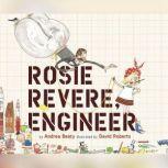 Rosie Revere, Engineer, Andrea Beaty