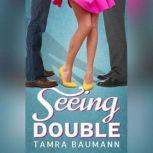 Seeing Double, Tamra Baumann