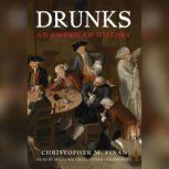 Drunks An American History, Christopher M. Finan