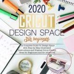 Cricut Design Space For Beginners 2020, Emily Beffrey