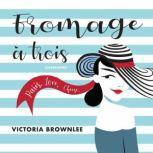 Fromage a Trois, Victoria Brownlee