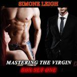 Mastering the Virgin - Box Set One A BDSM Menage Erotic Romance