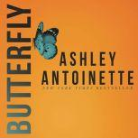 Butterfly, Ashley Antoinette