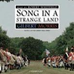 Song in a Strange Land Book 2 of the Liberty Bell Series, Gilbert Morris