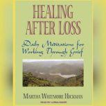 Healing After Loss Daily Meditations for Working Through Grief, Martha Whitmore Hickman