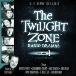 The Twilight Zone Radio Dramas, Volume 1, Various Authors