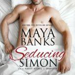 Seducing Simon, Maya Banks