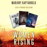 Women Rising A Sci-fi/Fantasy Collection, Marjory Kaptanoglu