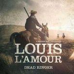 Dead Ringer A Western Trio, Louis L'Amour