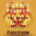 The Demon in the Freezer A True Story, Richard Preston