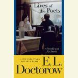 Lives of the Poets A Novella and Six Stories, E.L. Doctorow