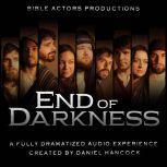 END OF DARKNESS, Daniel Hancock