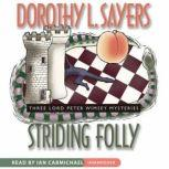 Striding Folly Three Lord Peter Wimsey Mysteries, Dorothy L. Sayers