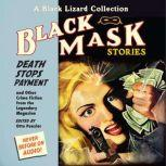 Black Mask 10: Death Stops Payment And Other Crime Fiction from the Legendary Magazine, Otto Penzler