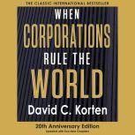 When Corporations Rule the World, David C. Korten