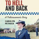 To hell and back - A Policewoman's story, Carolyn Pethick