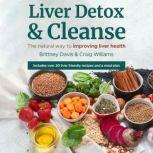 Liver Detox & Cleanse The Natural Way to Improving Liver Health, Brittney Davis