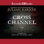 Cross Channel, Julian Barnes