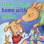 Llama Llama Home With Mama, Anna Dewdney