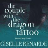 The Couple with the Dragon Tattoo Partner Swap Erotica, Giselle Renarde