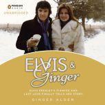 Elvis and Ginger Elvis Presley's Fiancee and Last Love Finally Tells Her Story, Ginger Alden