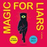 Magic for Liars A Novel, Sarah Gailey