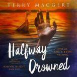 Halfway Drowned, Terry Maggert