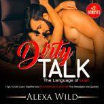 DIRTY TALK, Alexa Wild