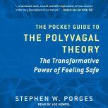 The Pocket Guide to the Polyvagal Theory The Transformative Power of Feeling Safe, Stephen W. Porges
