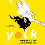 Yolk, Mary H. K. Choi